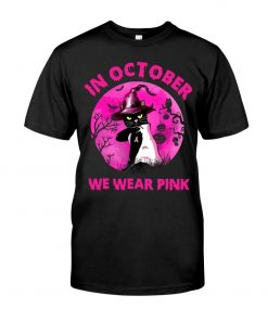 In October we wear pink Cat Halloween T-shirt