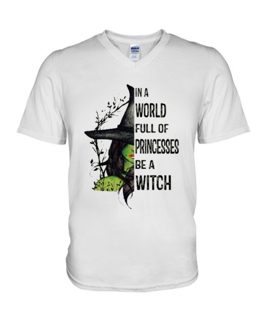 In a world full of princesses be a witch v-neck