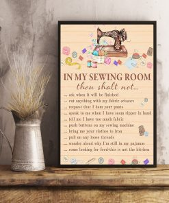 In my sewing room thou shalt not ask when it will be finished cut anything with my fabric scissors poster3