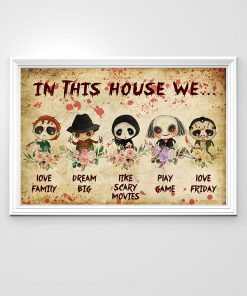 In this house we love family dream big like scary movies play game love friday poster 1