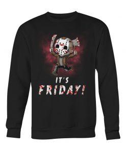 It's friday Jason Voorhees sweatshirt