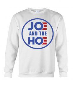 Joe And The Hoe Sweatshirt