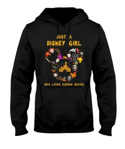 Just a Disney girl who loves horror movies Hoodie