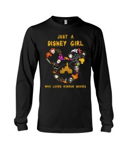 Just a Disney girl who loves horror movies Long sleeve
