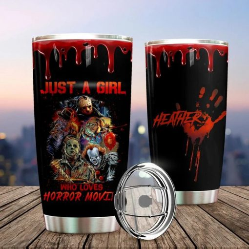 Just a girl who loves horror movies personalized tumbler 1
