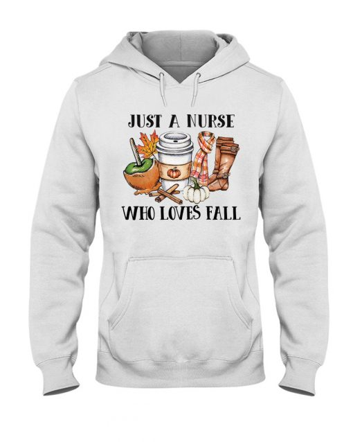Just a nurse who loves fall Hoodie