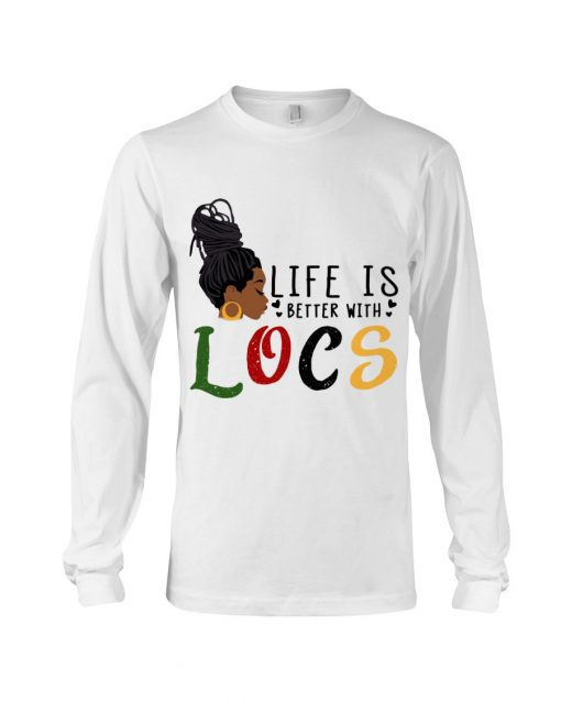 Life is better with LOCS Long sleeve