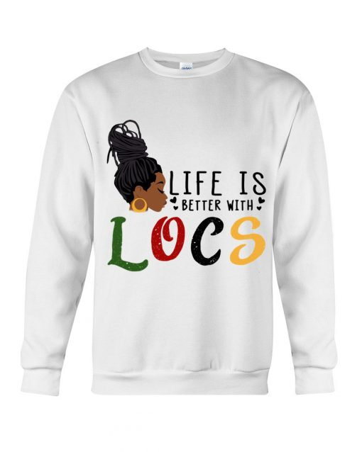 Life is better with LOCS Sweatshirt