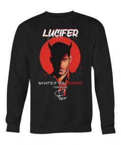 Lucifer What's it you desire Tom Ellis Sweatshirt
