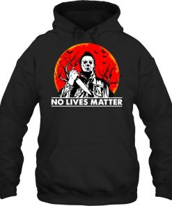 Michael Myers No Lives Matter Hoodie