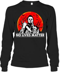 Michael Myers No Lives Matter Long sleeve
