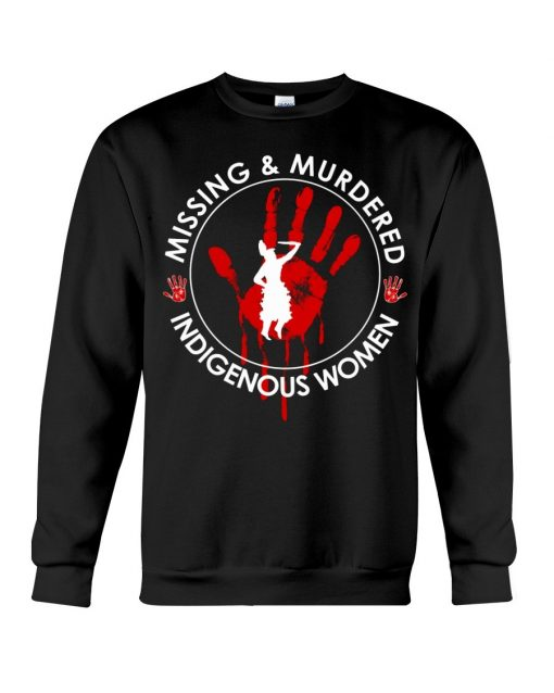 Missing murdered indigenous women Sweatshirt