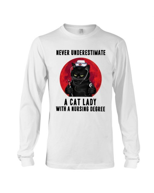 Never underestimate a cat lady with a nursing degree Long sleeve