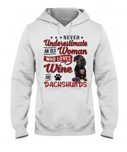 Never underestimate an old woman who loves wine and dachshunds Hoodie