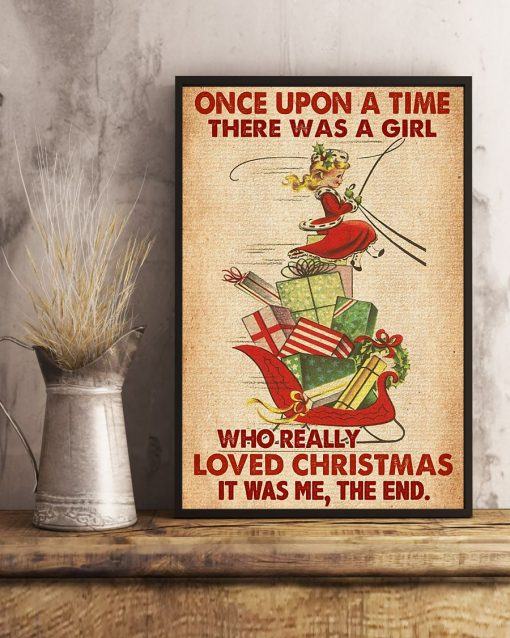 Once upon a time there was a girl who really loved Christmas It was me The end vintage poster 1