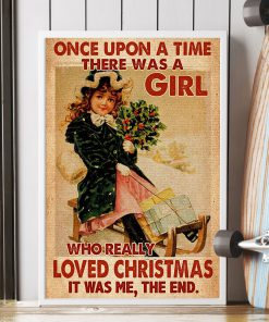 Once upon a time there was a girl who really loved Christmas poster 1
