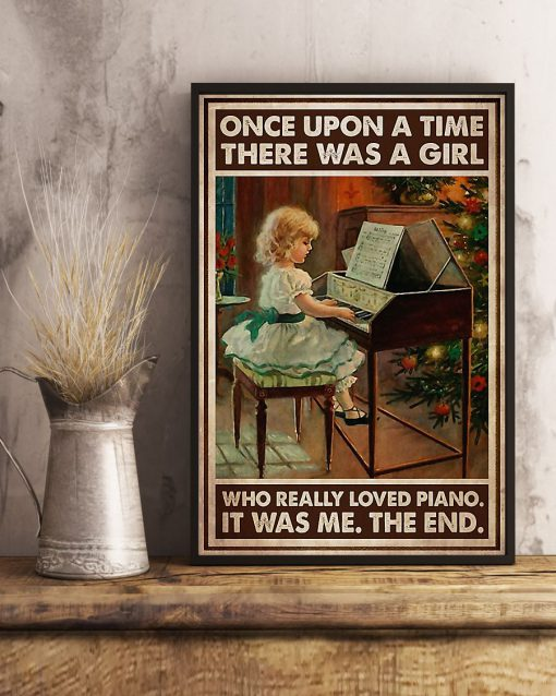 Once upon a time there was a girl who really loved Piano It was me poster 1