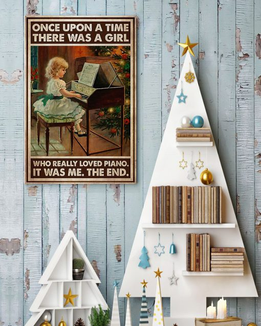Once upon a time there was a girl who really loved Piano It was me poster 2