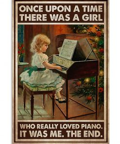 Once upon a time there was a girl who really loved Piano It was me poster 4
