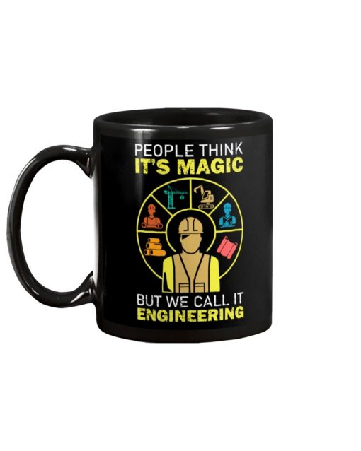 People think It's magic But we call it engineering mug1