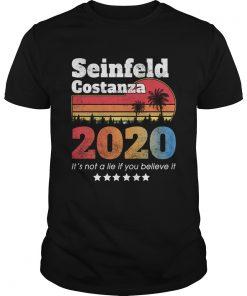 Seinfeld Costanza 2020 It's not a lie if you believe it shirt