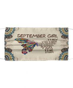 September Girl They whispered to her you cannot withstand the storm face mask1