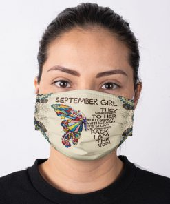 September Girl They whispered to her you cannot withstand the storm face mask2