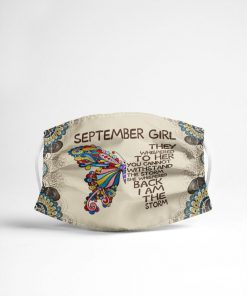 September Girl They whispered to her you cannot withstand the storm face mask4