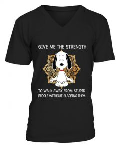 Snoopy Give me the strength to walk away from stupid people without slapping them V-neck