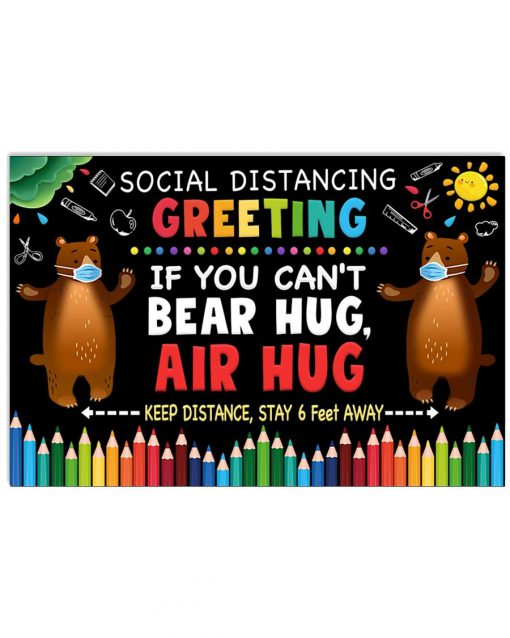 Social Distancing Greetings If you can't bear hug air hug Keep distance Stay 6 feet away poster 1