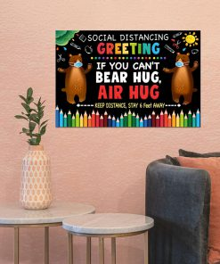 Social Distancing Greetings If you can't bear hug air hug Keep distance Stay 6 feet away poster 2