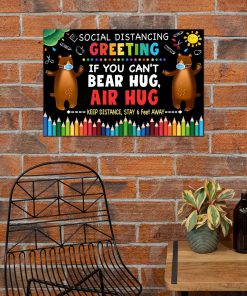 Social Distancing Greetings If you can't bear hug air hug Keep distance Stay 6 feet away poster 3