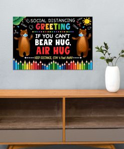 Social Distancing Greetings If you can't bear hug air hug Keep distance Stay 6 feet away poster 4