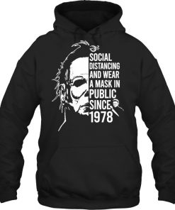 Social distancing and wearing a mask in public since 1978 Michael Myers Hoodie