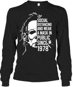Social distancing and wearing a mask in public since 1978 Michael Myers Long sleeve