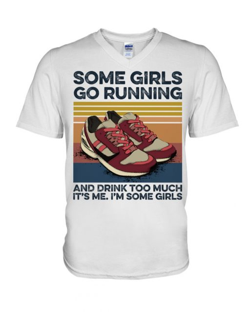Some girls go running and drink too much It's me I'm some girls V-neck