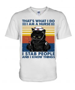 That's what I do I am a Nurse I stab people and I know things V-neck
