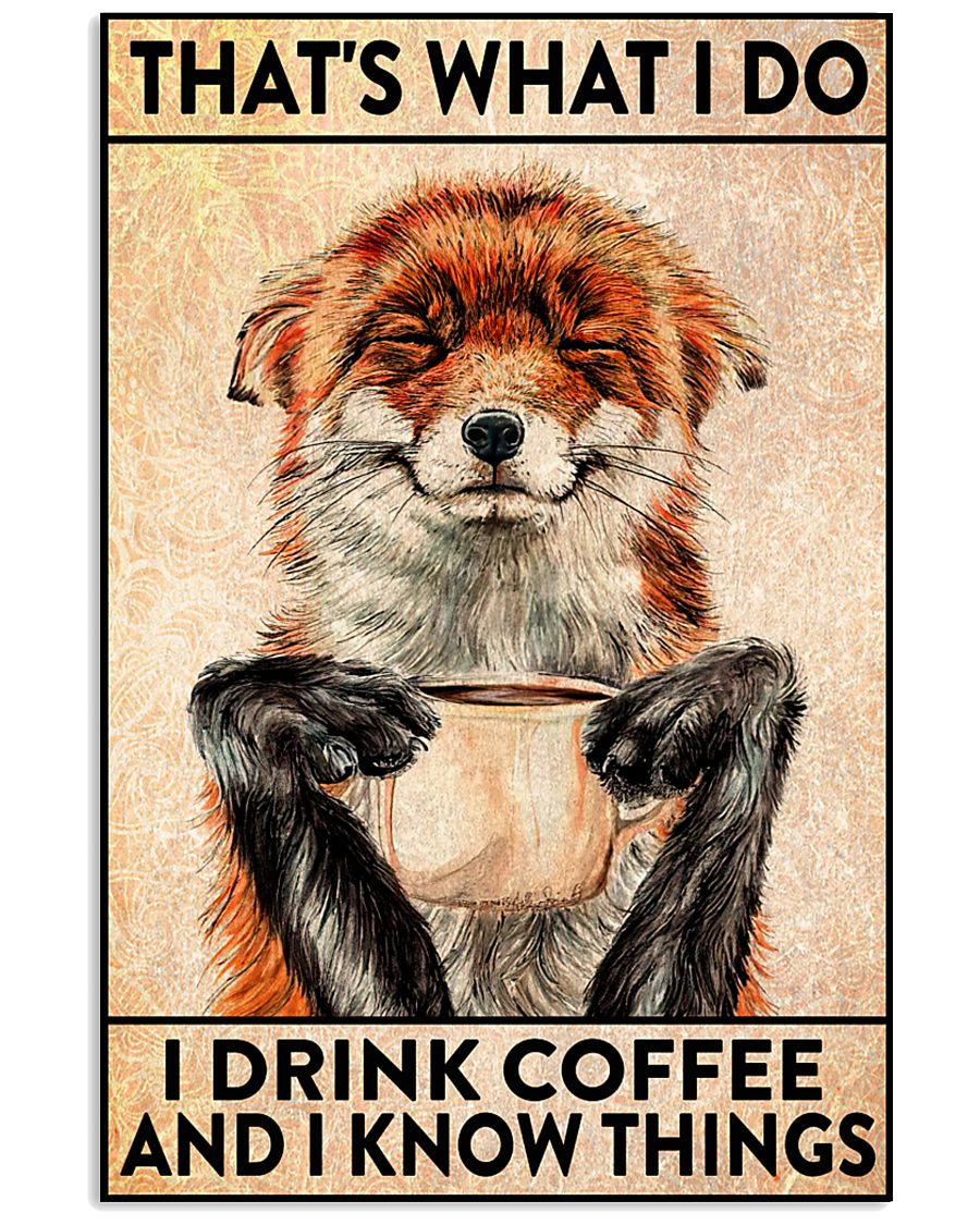 Great Quality That's what I do I drink coffee and I know things Fox poster