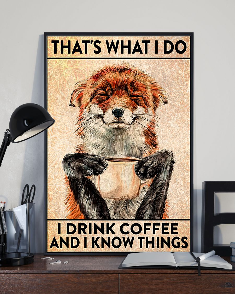 Real That's what I do I drink coffee and I know things Fox poster