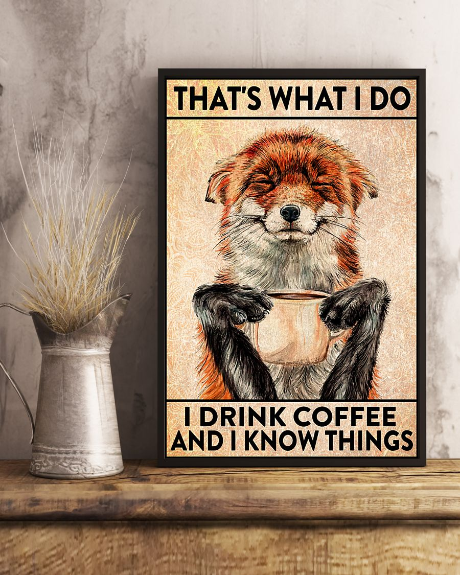 Popular That's what I do I drink coffee and I know things Fox poster