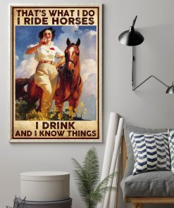 That's what I do I ride horses I drink and I know things poster 1