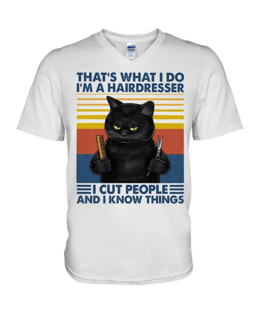 That's what I do I'm a hairdresser I cut people and I know things Cat v-neck