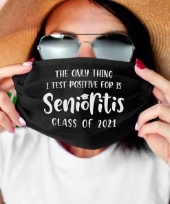 The only thing I test positive for is Senioritis Class of 2021 face mask