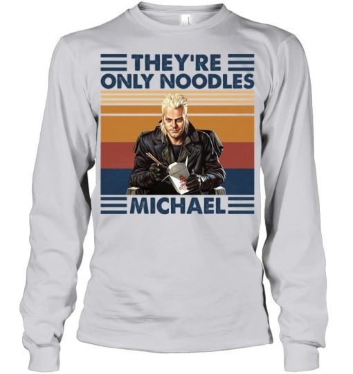 They're only noodles Michael Long sleeve