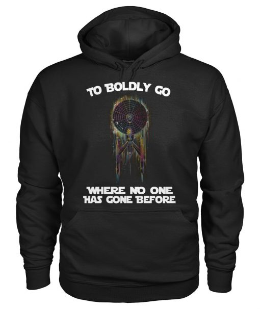 To boldly go Where no one has gone before Star Trek Hoodie