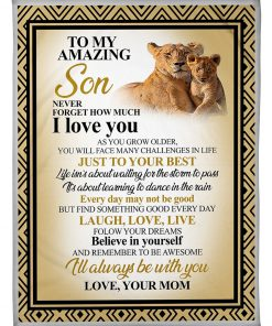 To my amazing son Never forget how much I love you as you grow older you will face many challenges in life just do your best fleece blanket1