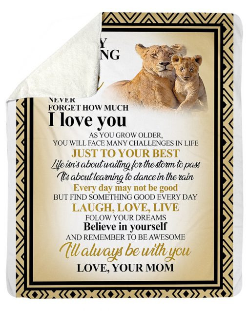 To my amazing son Never forget how much I love you as you grow older you will face many challenges in life just do your best fleece blanket2