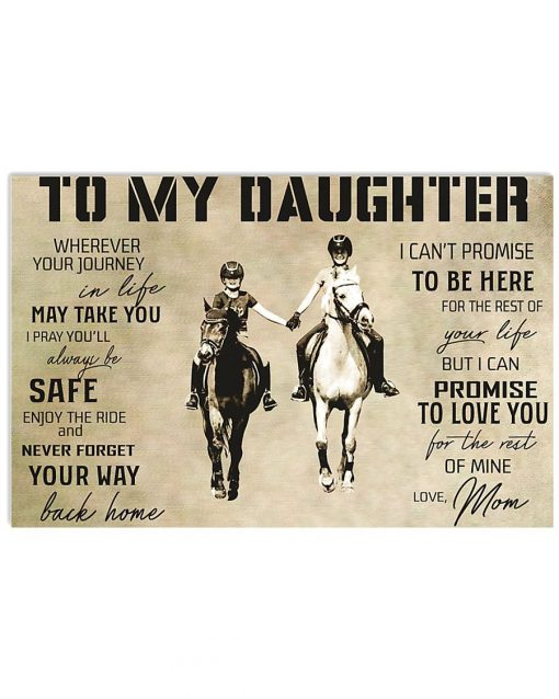 To my daughter wherever your journey in life may take you I pray you'll always be safe Horse riding poster