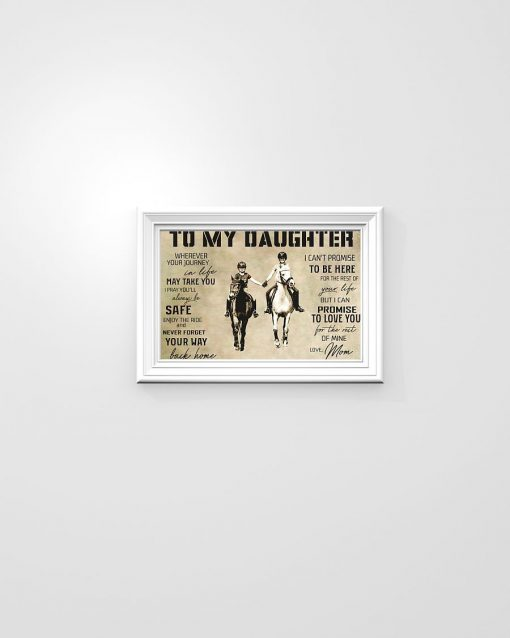 To my daughter wherever your journey in life may take you I pray you'll always be safe Horse riding poster1