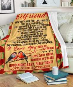 To my girlfriend I may not be your first love, first kiss fist sight or first date I love you with all my heart fleece blanket 1